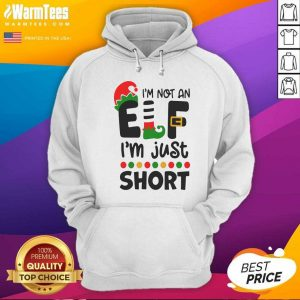 I'm Not An Elf I'm Just Short Hoodie - Design By Warmtees.com
