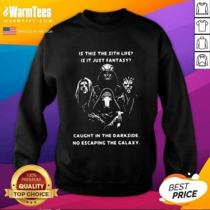 Is This The Real Life Is This Just Fantasy Caught In A Landslide No Escape From Reality SweatShirt - Design By Warmtees.com