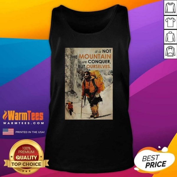 It's Not The Mountain We Conquer But Ourselves Mountaineering Tank Top - Design By Warmtees.com