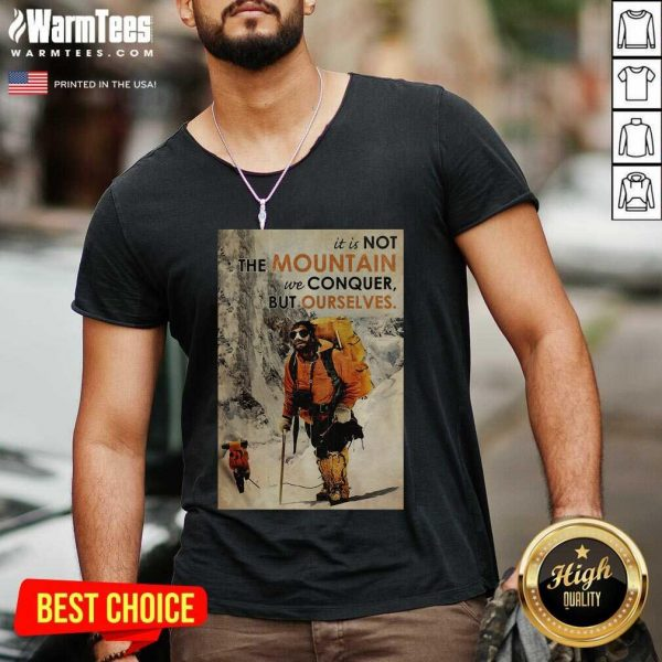 It's Not The Mountain We Conquer But Ourselves Mountaineering V-neck - Design By Warmtees.com