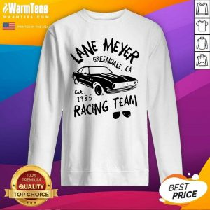 Lane Meyer Greendale Ca Est 1985 - Design By Warmtees.comRacing Team SweatShirt
