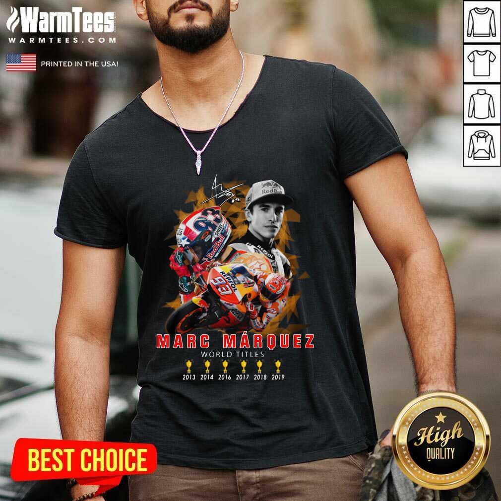Marc Marquez World Titles 2013 2014 2016 2017 2018 2019 Signature V-neck  - Design By Warmtees.com