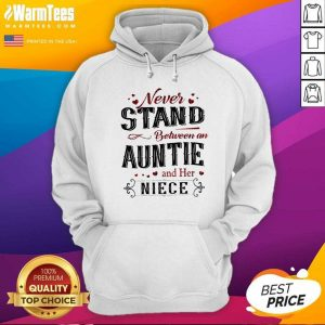 Never Stand Between An Aunt And Her Niece Hoodie - Design By Warmtees.com
