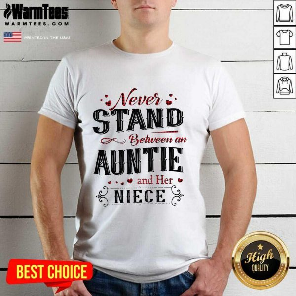 Never Stand Between An Aunt And Her Niece Shirt - Design By Warmtees.com