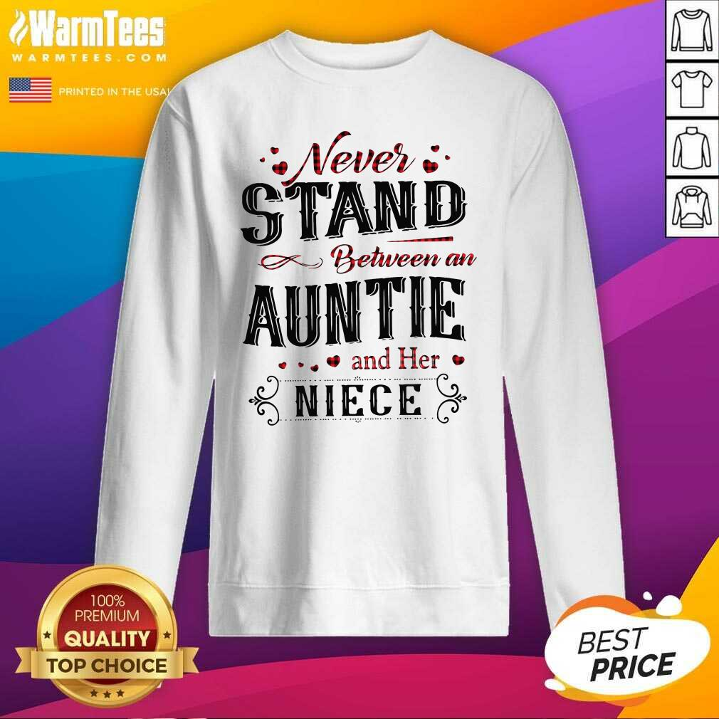 Never Stand Between An Aunt And Her Niece SweatShirt  - Design By Warmtees.com