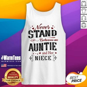 Never Stand Between An Aunt And Her Niece Tank Top - Design By Warmtees.com