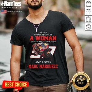Never Underestimate A Woman Who Understands Motogp And Love Marc Marquez V-neck - Design By Warmtees.com