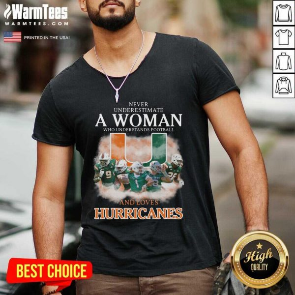 Never Underestimate A Woman Who Understands Football And Love Miami Hurricanes Football V-neck - Design By Warmtees.com
