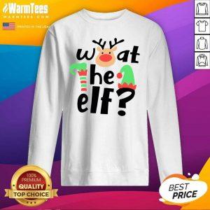 Reindeer What The ELF Christmas SweatShirt - Design By Warmtees.com