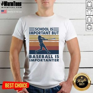 School Is Important But Baseball Is Importanter Vintage Shirt - Design By Warmtees.com