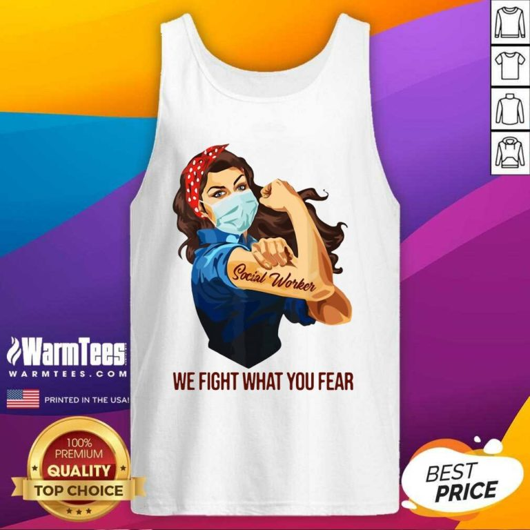 Strong Woman Social Worker We Fight What You Fear Tank Top - Design By Warmtees.com