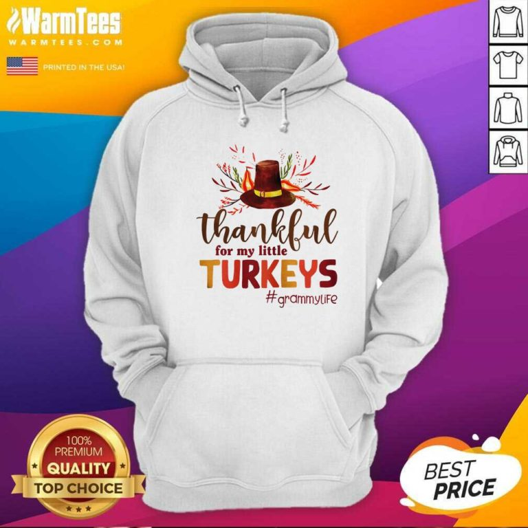 Thankful For My Little Turkeys Grammy Life Thanksgiving Hoodie - Design By Warmtees.com