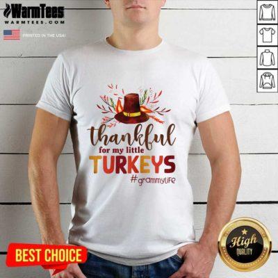 Thankful For My Little Turkeys Grammy Life Thanksgiving Shirt - Design By Warmtees.com