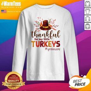 Thankful For My Little Turkeys Grammy Life Thanksgiving SweatShirt - Design By Warmtees.com