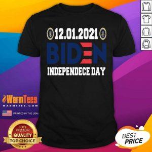 12 01 2021 Biden Independence Day Shirt - Design By Warmtees.com