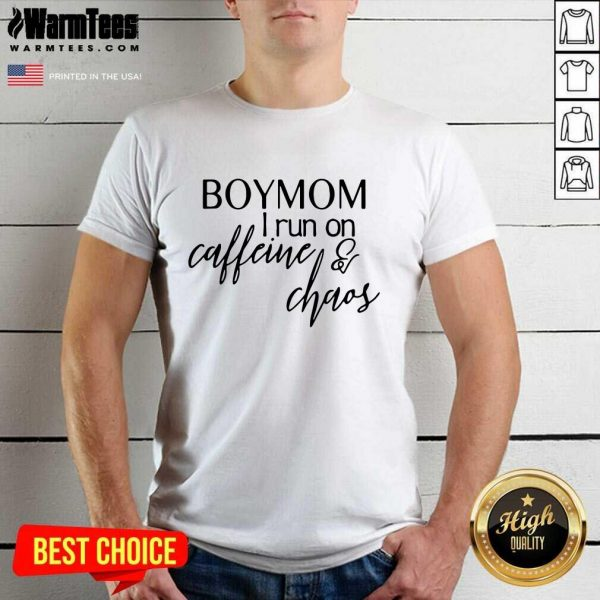 Boy Mom I Run Caffeine And Chaos Shirt - Design By Warmtees.com