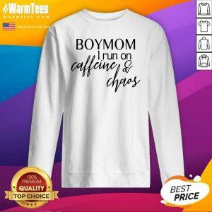 Boy Mom I Run Caffeine And Chaos SweatShirt - Design By Warmtees.com