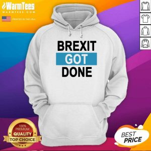 Brexit Got Done Got Brexit Done Leave Eu January 2021 Uk Flag Brexit Day Hoodie - Design By Warmtees.com