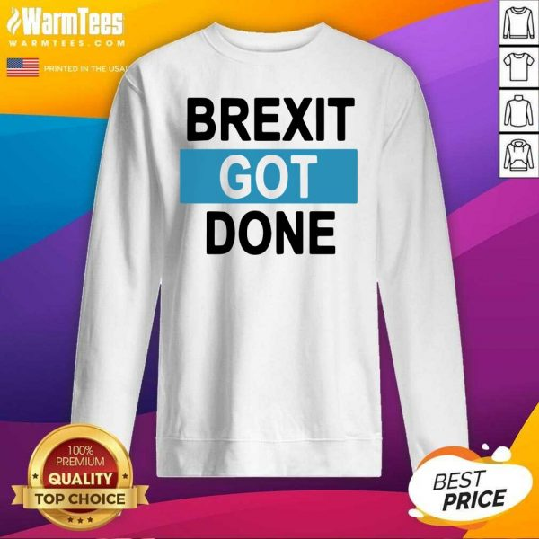 Brexit Got Done Got Brexit Done Leave Eu January 2021 Uk Flag Brexit Day SweatShirt - Design By Warmtees.com
