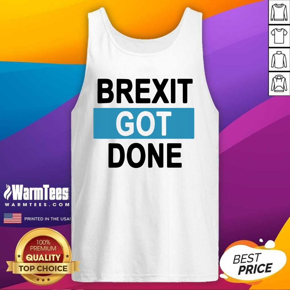 Brexit Got Done Got Brexit Done Leave Eu January 2021 Uk Flag Brexit Day Tank Top  - Design By Warmtees.com