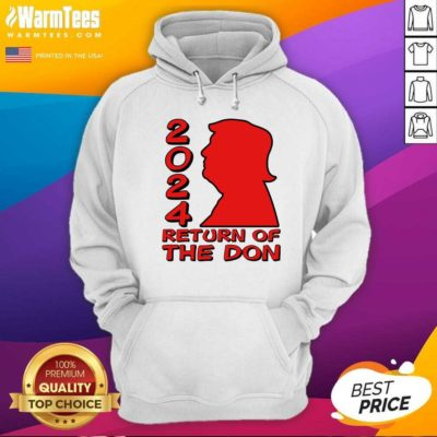 Donald Trump 2024 Return Of The Don Hoodie - Design By Warmtees.com