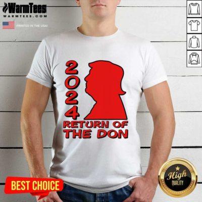 Donald Trump 2024 Return Of The Don Shirt - Design By Warmtees.com