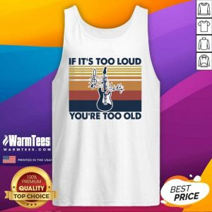 Guitar If It's Too Loud You're Too Old Vintage Retro Tank Top - Design By Warmtees.com