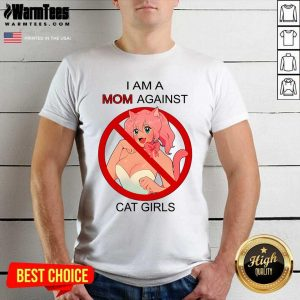 I Am A Mom Against Cat Girls Shirt - Design By Warmtees.com