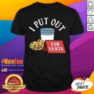I Put Out For Santa Shirt - Design By Warmtees.com
