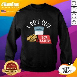 I Put Out For Santa SweatShirt - Design By Warmtees.com