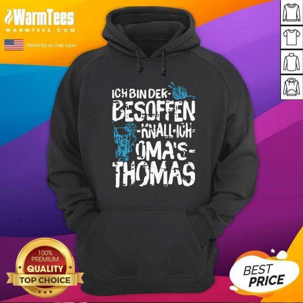 Ich Bin Der Besoffen Knall Ich Oma's Thomas Hoodie - Design By Warmtees.com