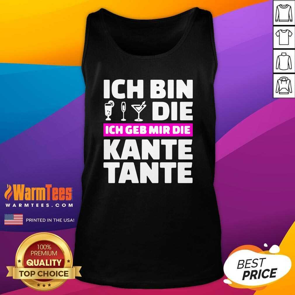 Ich Bin Die Ich Geb Mir Die Kante Tante Tank Top  - Design By Warmtees.com