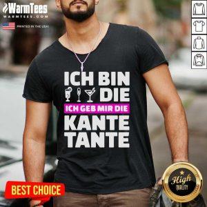 Ich Bin Die Ich Geb Mir Die Kante Tante V-neck - Design By Warmtees.com