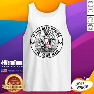 If You Need Boning I'm Your Man Tank Top - Design By Warmtees.com