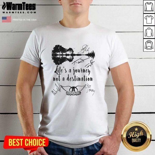 Life Is A Journey Not A Destination Aerosmith All Member Signature Shirt - Design By Warmtees.com