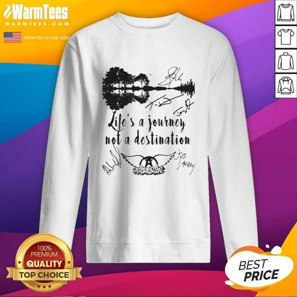 Life Is A Journey Not A Destination Aerosmith All Member Signature SweatShirt - Design By Warmtees.com