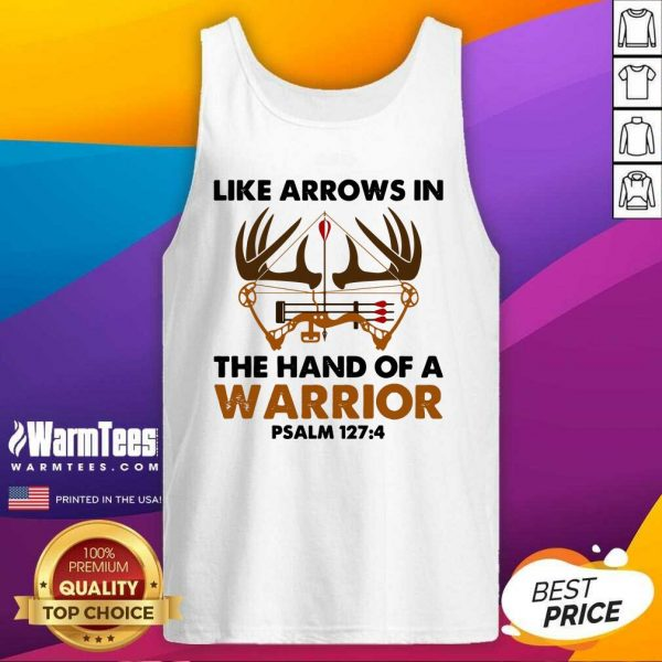 Like Arrows In The Hand Of A Warrior Psalm 127 4 Tank Top - Design By Warmtees.com