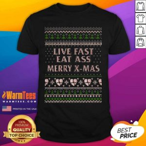 Live Fast Eat Ass Merry X mas Ugly Christmas Shirt - Design By Warmtees.com