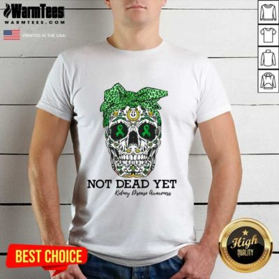 Skull Warrior Not Dead Yet Kidney Disease Awareness Shirt - Design By Warmtees.com