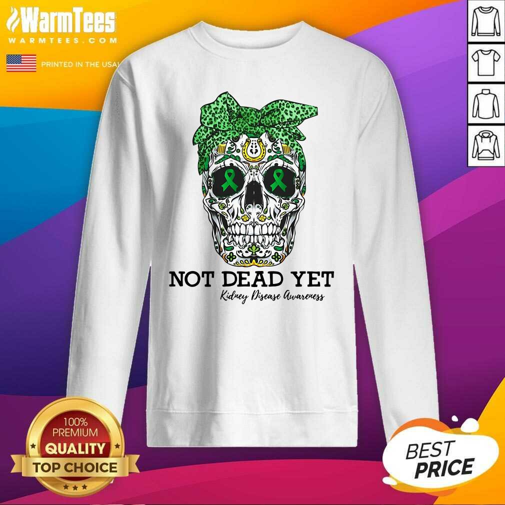 Skull Warrior Not Dead Yet Kidney Disease Awareness SweatShirt  - Design By Warmtees.com