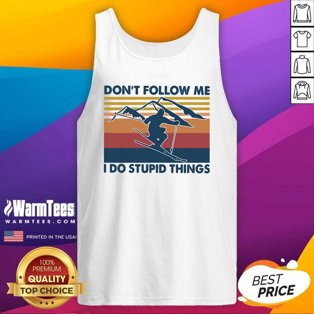 Vintage Snowboarding Don't Follow Me I Do Stupid Things Tank Top  - Design By Warmtees.com