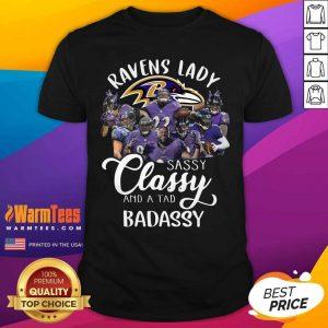 Baltimore Ravens Team Sassy Classy And A Tad Badassy Shirt - Design By Warmtees.com