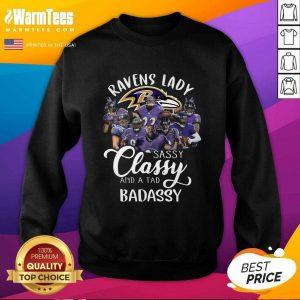 Baltimore Ravens Team Sassy Classy And A Tad Badassy SweatShirt - Design By Warmtees.com