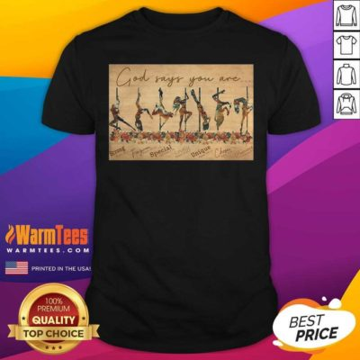 Girls Pole Dancer God Says You Are Shirt - Design By Warmtees.com