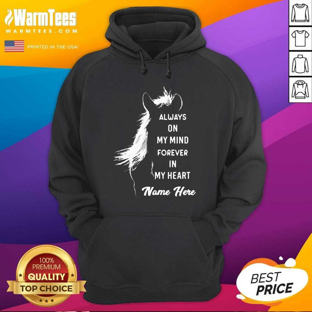 Horse Always On My Mind Forever In My Heart Name Here Hoodie  - Design By Warmtees.com