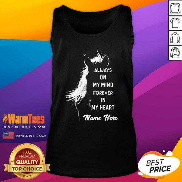 Horse Always On My Mind Forever In My Heart Name Here Tank Top - Design By Warmtees.com