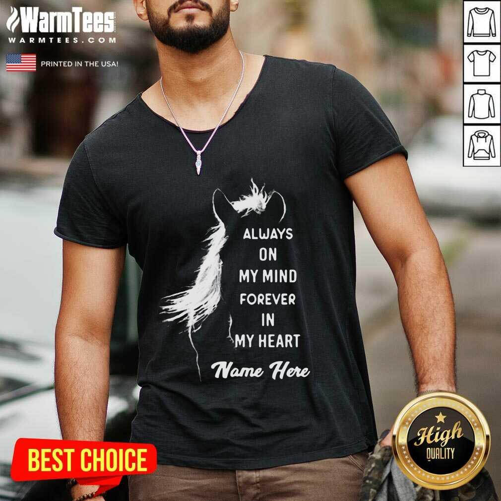 Horse Always On My Mind Forever In My Heart Name Here V-neck  - Design By Warmtees.com