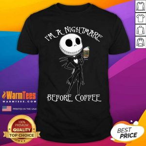 I'm A Nightmare Before Coffee Shirt - Design By Warmtees.com