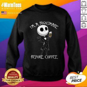 I'm A Nightmare Before Coffee SweatShirt - Design By Warmtees.com