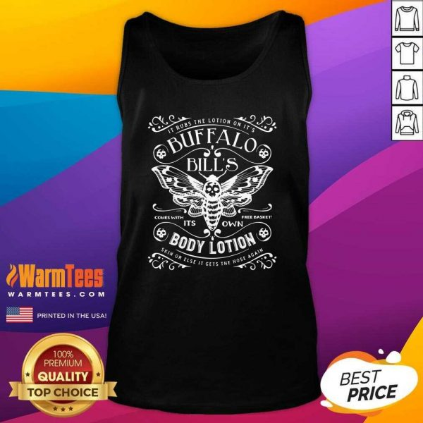 It Rubs The Lotion On Its Buffalo Bill's Its Own Body Lotion Skin Or Else It Gets The Hose Again Tank Top - Design By Warmtees.com